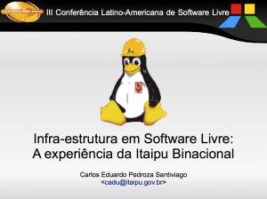 20090610_infra_em_software_livre_na_itaipu_binacional